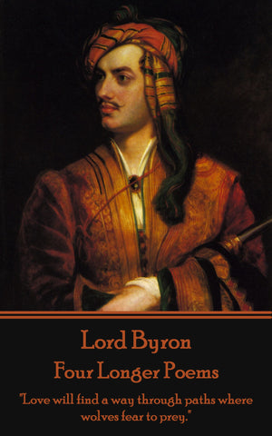 Lord Byron - Four Longer Poems (The Giacour -  Lara - The Siege of Corinth - The Age of Bronze) (Ebook) - Deadtree Publishing - Ebook - Biography