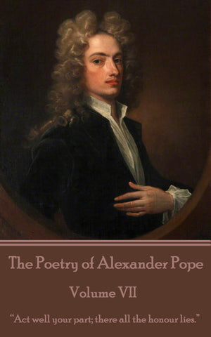 The Poetry of Alexander Pope - Volume VII (Ebook) - Deadtree Publishing