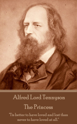 Alfred Lord Tennyson - The Princess (Ebook)
