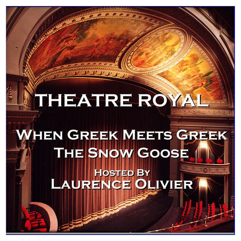 Theatre Royal - When Greek Meets Greek & The Snow Goose : Episode 13 (Audiobook) - Deadtree Publishing