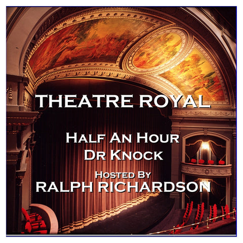 Theatre Royal - Half An Hour & Dr Knock : Episode 15 (Audiobook) - Deadtree Publishing