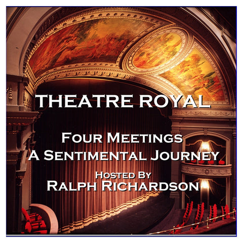 Theatre Royal - Four Meetings & A Sentimental Journey : Episode 19 (Audiobook) - Deadtree Publishing