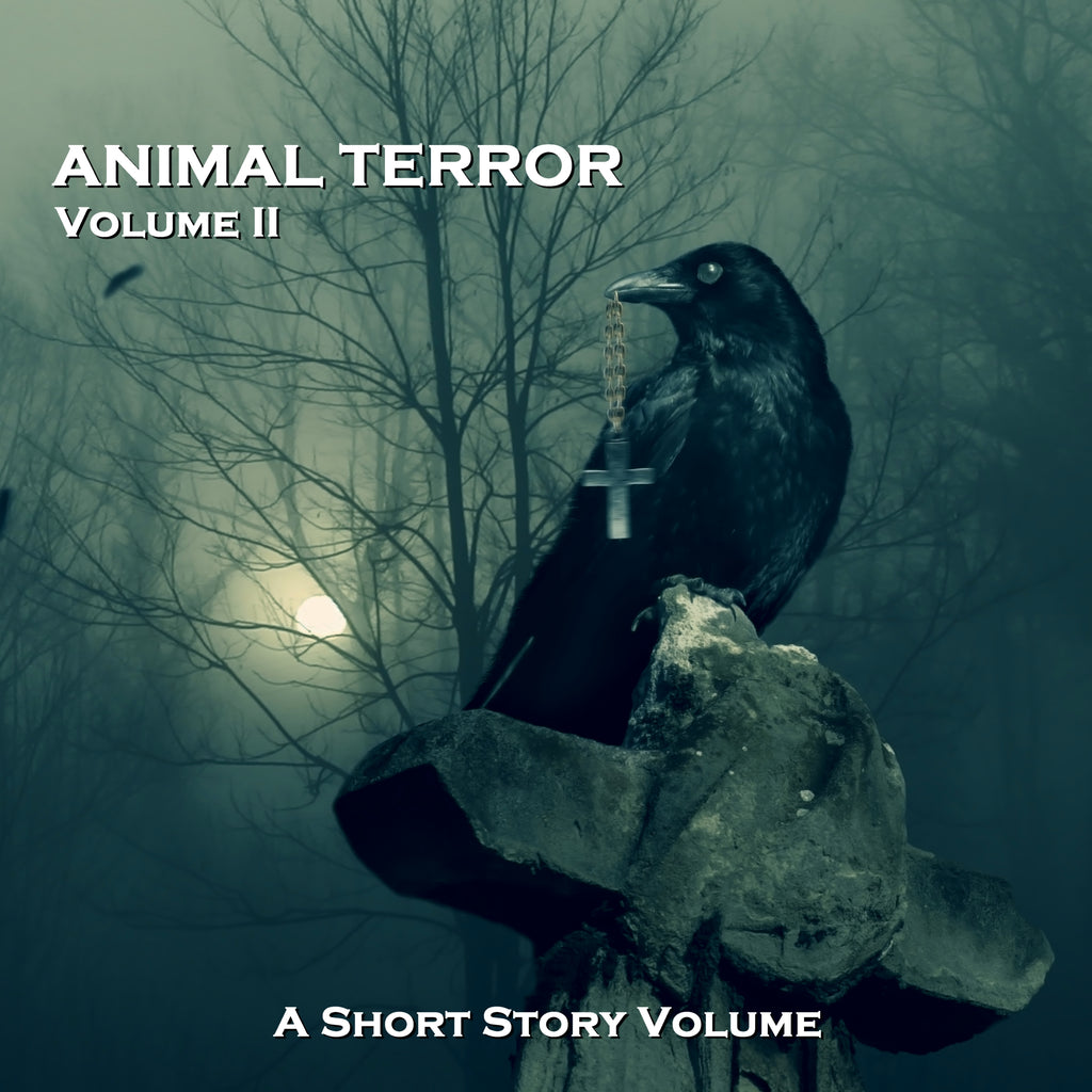 Animal Terror - A Short Story Volume. Volume 2 (Audiobook) - Deadtree Publishing