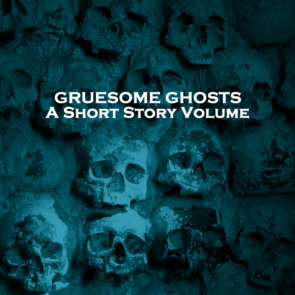 Gruesome Ghosts - A Short Story Volume (Audiobook) - Deadtree Publishing