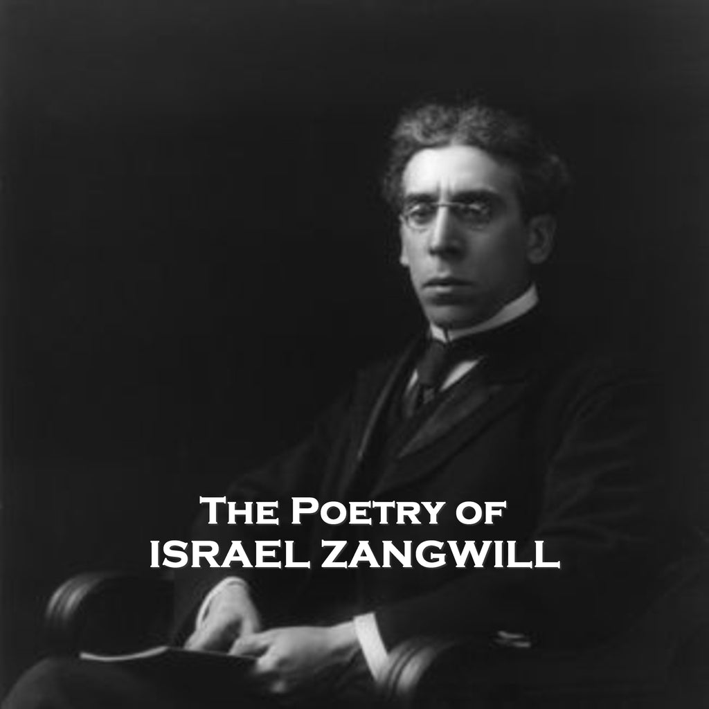 Israel Zangwill, The Poetry Of (Audiobook) - Deadtree Publishing - Audiobook - Biography