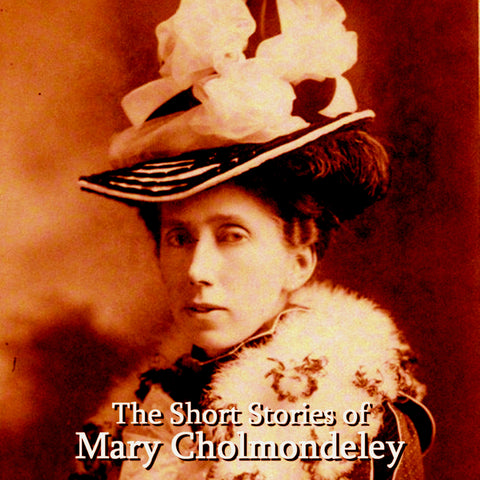 Mary Cholmondeley - The Short Stories (Audiobook) - Deadtree Publishing - Audiobook - Biography