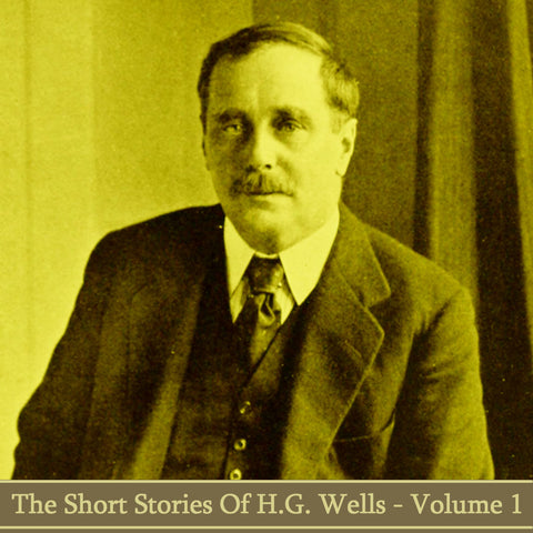 HG Wells - The Short Stories - Volume 1 (Audiobook) - Deadtree Publishing - Audiobook - Biography