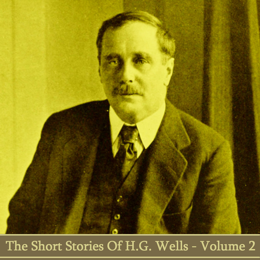 HG Wells - The Short Stories - Volume 2 (Audiobook) - Deadtree Publishing - Audiobook - Biography