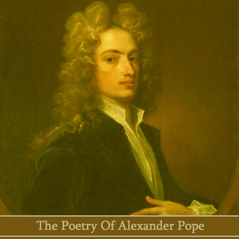 Alexander Pope, The Poetry Of (Audiobook) - Deadtree Publishing