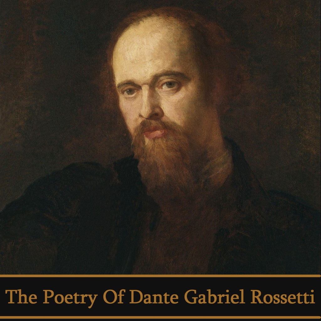 Dante Gabriel Rossetti, The Poetry Of (Audiobook) - Deadtree Publishing - Audiobook - Biography