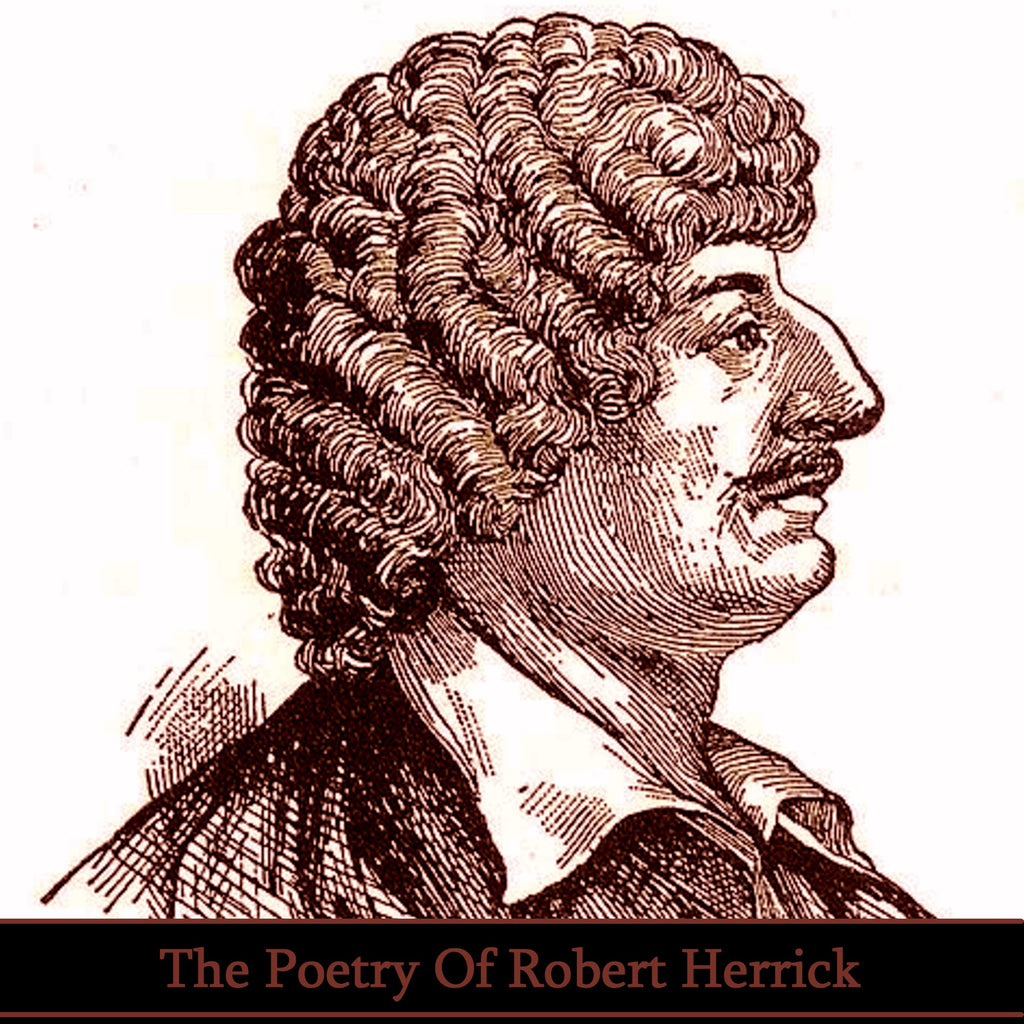 Robert Herrick, The Poetry Of (Audiobook) - Deadtree Publishing - Audiobook - Biography