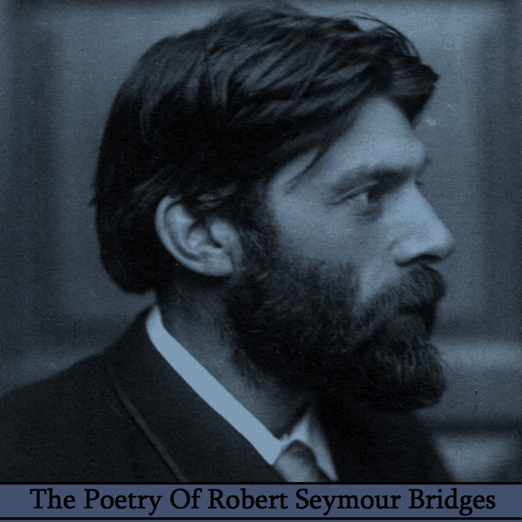 Robert Seymour Bridges, The Poetry Of (Audiobook) - Deadtree Publishing - Audiobook - Biography