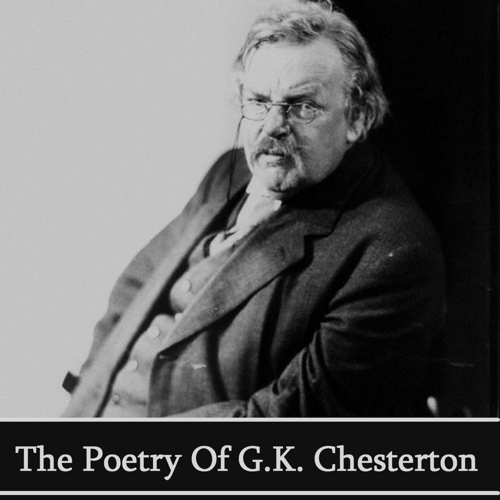GK Chesterton, The Poetry Of (Audiobook) - Deadtree Publishing - Audiobook - Biography