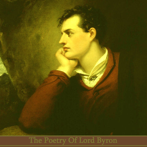Lord Byron, The Poetry Of (Audiobook) - Deadtree Publishing - Audiobook - Biography