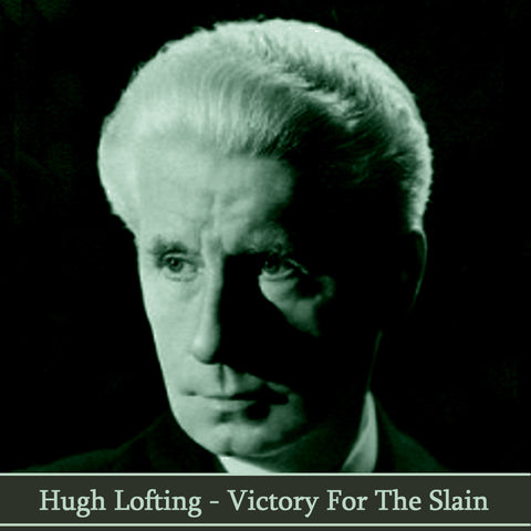 Hugh Lofting - Victory for the Slain (Audiobook) - Deadtree Publishing - Audiobook - Biography