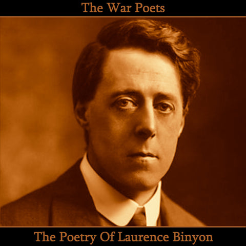 Laurence Binyon, The Poetry Of (Audiobook) - Deadtree Publishing - Audiobook - Biography