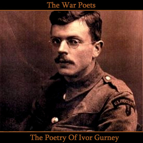Ivor Gurney, The Poetry Of (Audiobook) - Deadtree Publishing - Audiobook - Biography