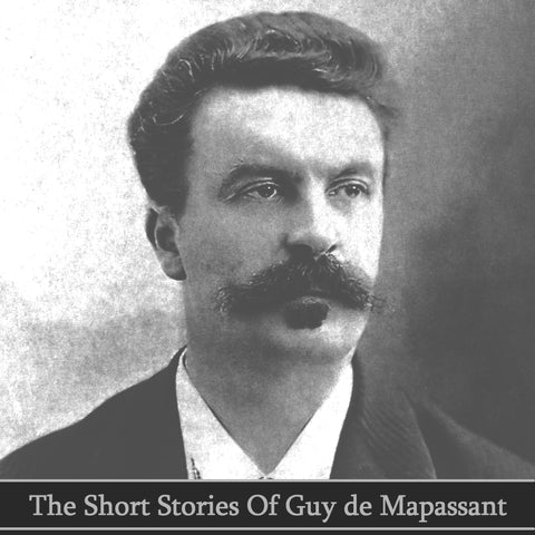 The Short Stories of Guy de Maupassant (Audiobook) - Deadtree Publishing - Audiobook - Biography