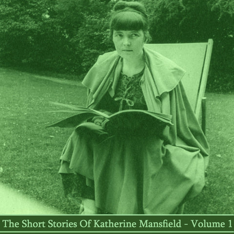 Katherine Mansfield - The Short Stories - Volume 1 (Audiobook) - Deadtree Publishing - Audiobook - Biography