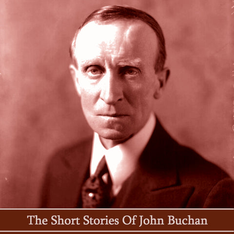 John Buchan - The Short Stories (Audiobook) - Deadtree Publishing - Audiobook - Biography