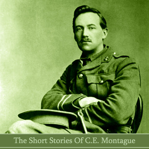 C.E. Montague - The Short Stories (Audiobook) - Deadtree Publishing - Audiobook - Biography