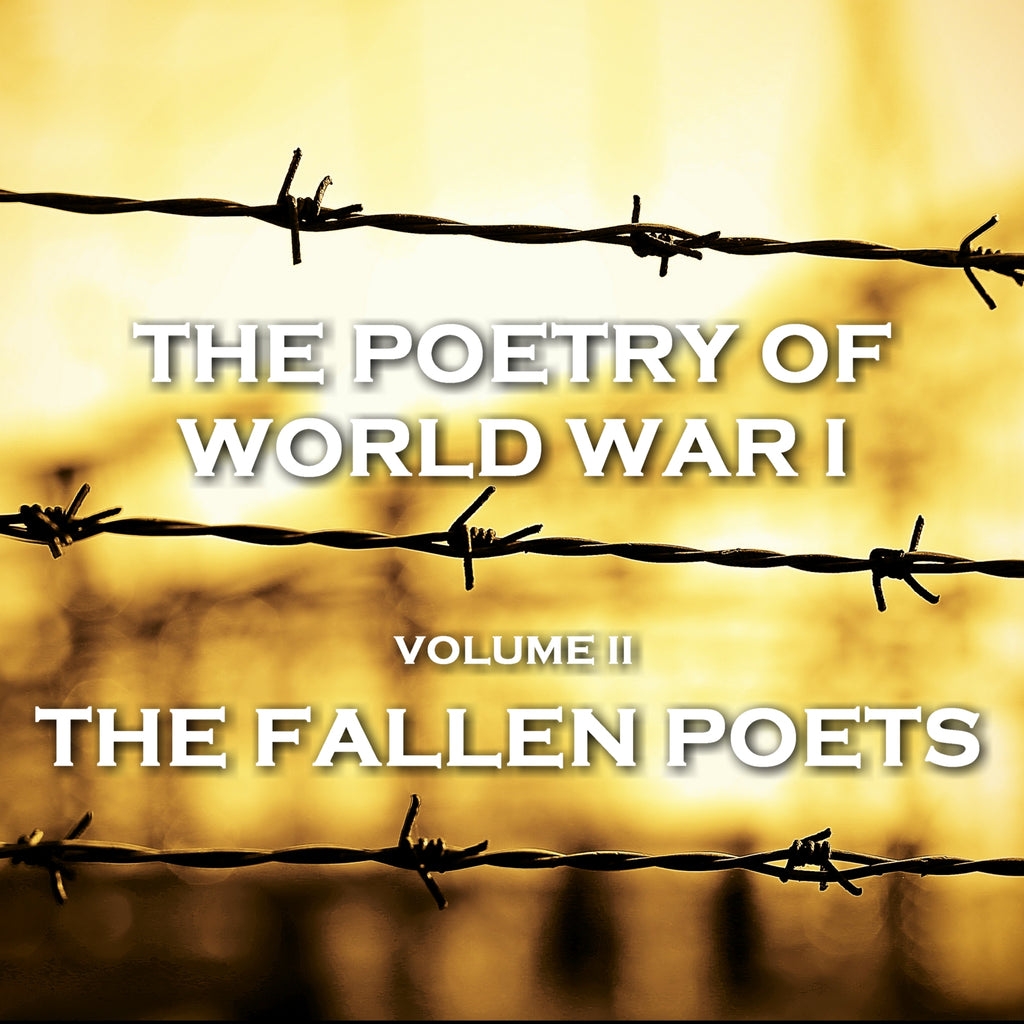The Poetry of World War I - Vol II - The Fallen Poets (Audiobook) - Deadtree Publishing - Audiobook - Biography