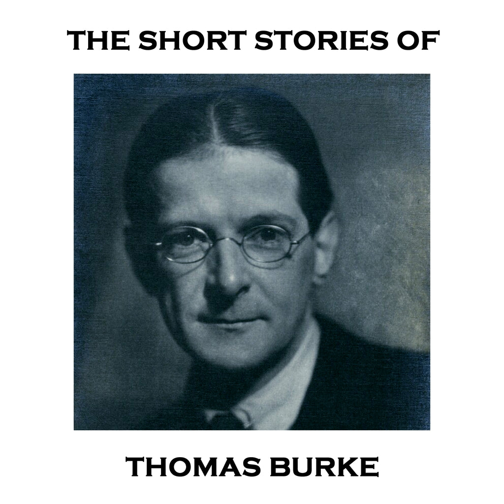 Thomas Burke - The Short Stories (Audiobook)