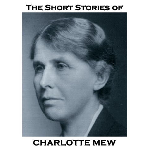 Charlotte Mew - The Short Stories (Audiobook) - Deadtree Publishing - Audiobook - Biography
