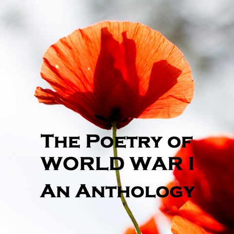The Poetry of World War I - Volume I - An Anthology (Audiobook)