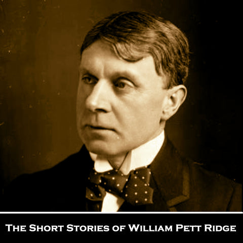 The Short Stories of William Pett Ridge (Audiobook) - Deadtree Publishing - Audiobook - Biography