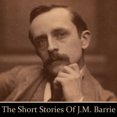 J.M. Barrie - The Short Stories (Audiobook) - Deadtree Publishing - Audiobook - Biography