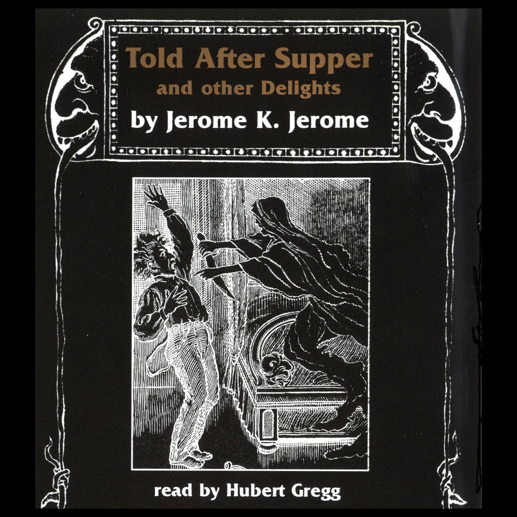 Jerome K. Jerome - Told After Supper (Audiobook) - Deadtree Publishing - Audiobook - Biography