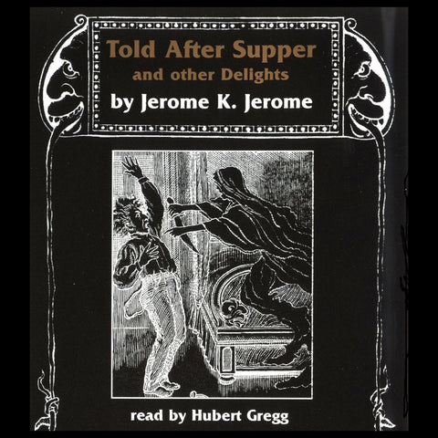 Jerome K. Jerome - Told After Supper (Audiobook) - Deadtree Publishing