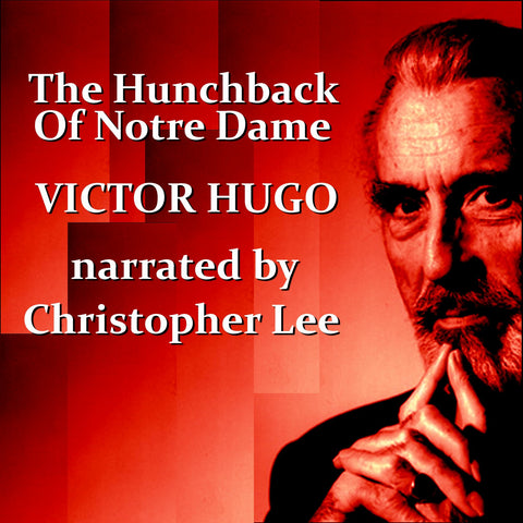 Victor Hugo - The Hunchback Of Notre Dame, Read by Christopher Lee (Audiobook) - Deadtree Publishing