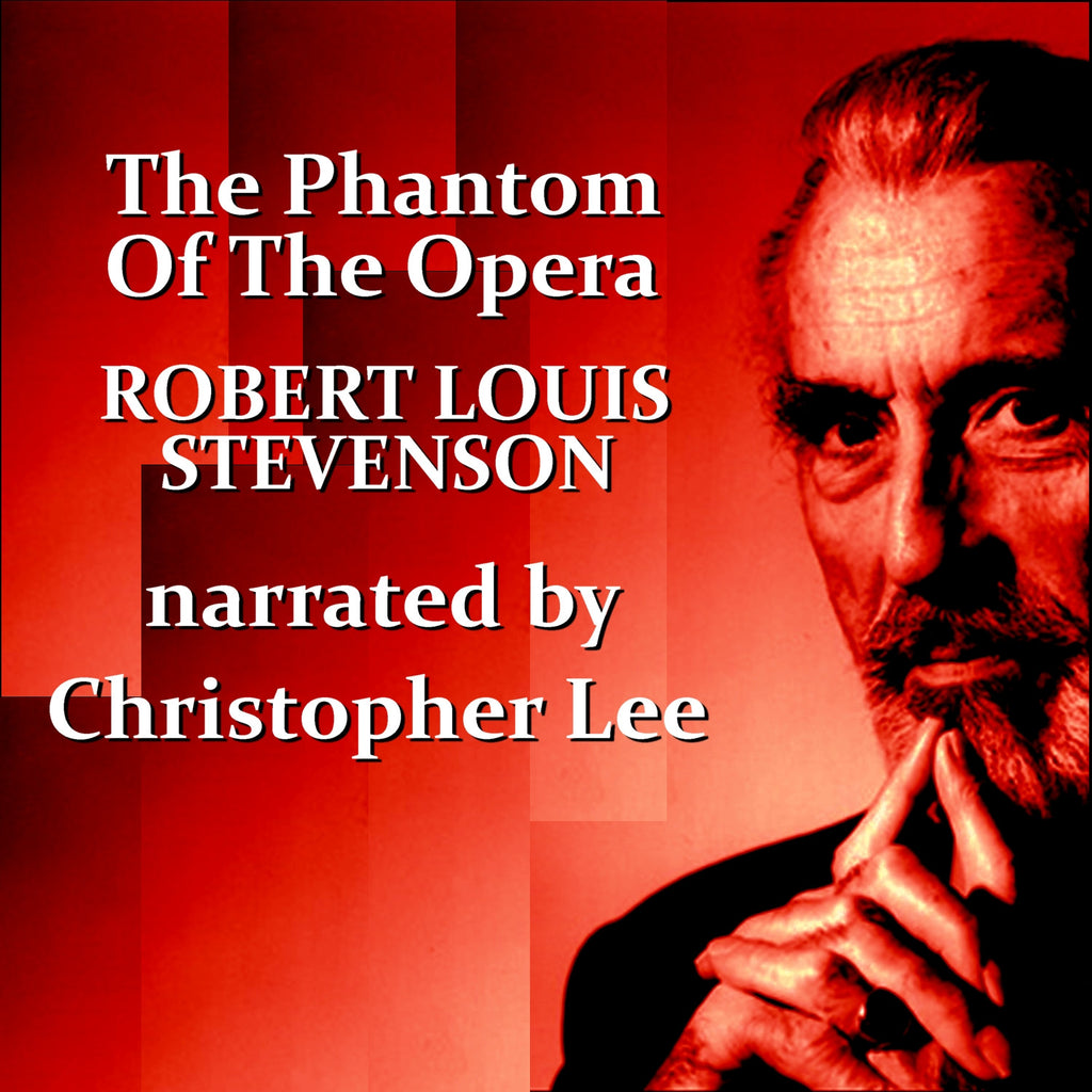 Robert Louis Stevenson - The Phantom Of The Opera, Read by Christopher Lee (Audiobook) - Deadtree Publishing - Audiobook - Biography