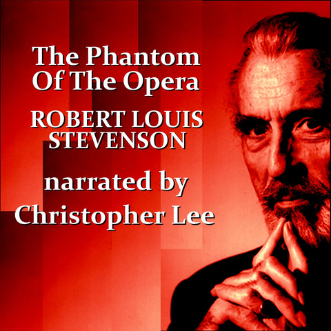 Robert Louis Stevenson - The Phantom Of The Opera, Read by Christopher Lee (Audiobook) - Deadtree Publishing