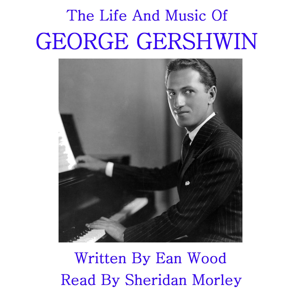 The Life And Music Of George Gershwin (Audiobook) - Deadtree Publishing - Audiobook - Biography