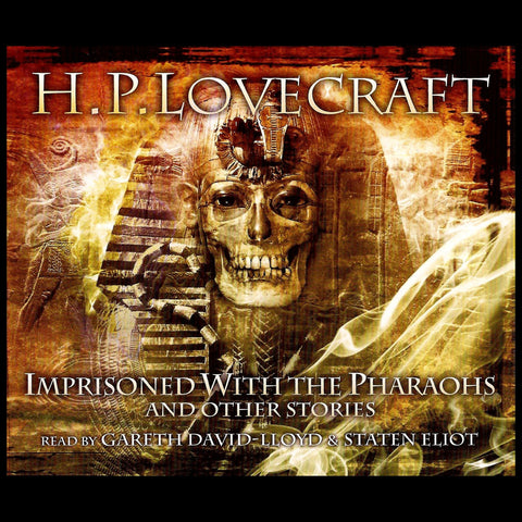 HP Lovecraft - Imprisoned With The Pharoahs & Other Stories (Audiobook) - Deadtree Publishing