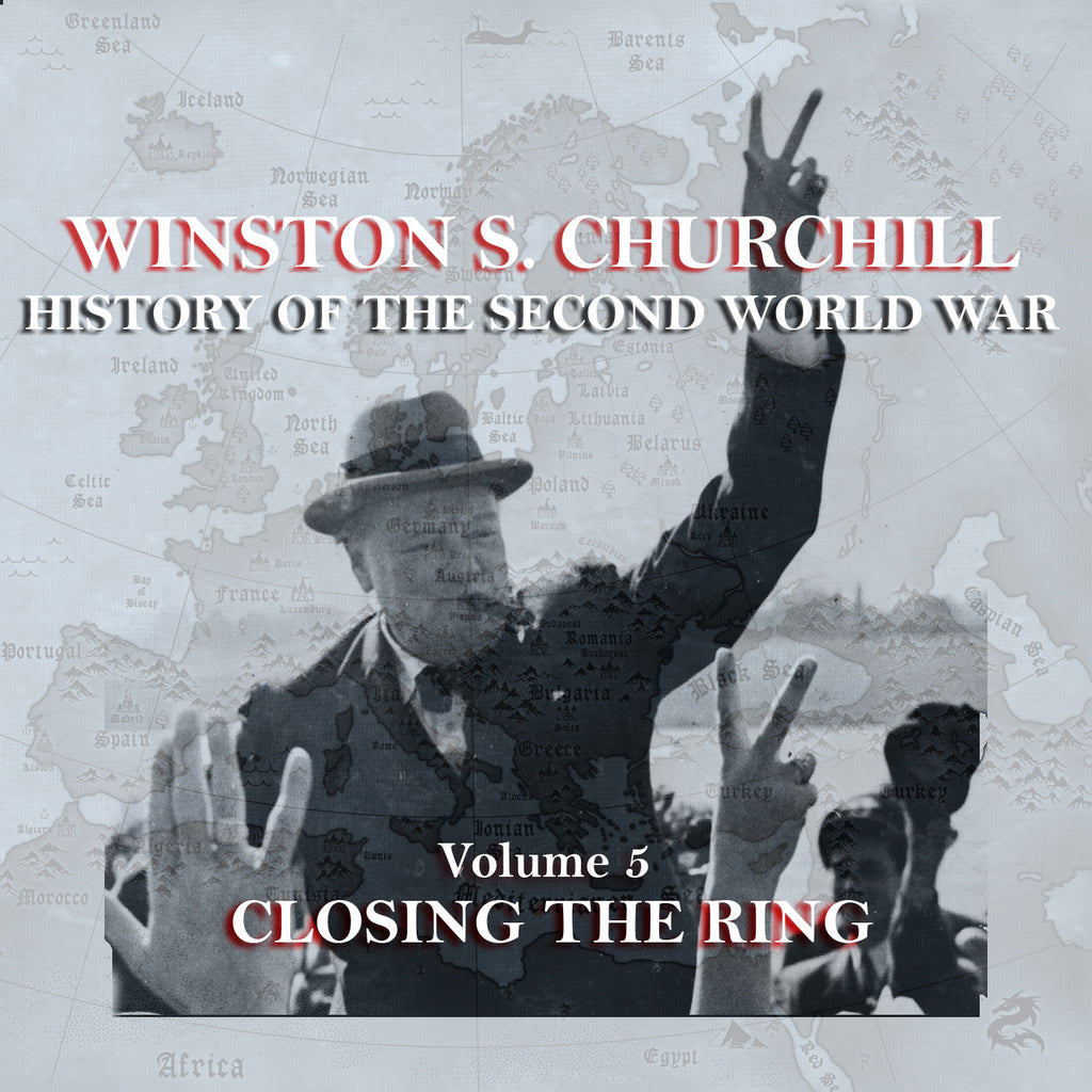 Winston Churchill - A History Of The Second World War - Volume 5 (Audiobook) - Deadtree Publishing