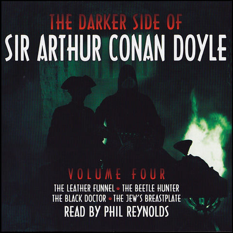 The Darker Side Of Sir Arthur Conan Doyle - Volume 4 (Audiobook) - Deadtree Publishing - Audiobook - Biography
