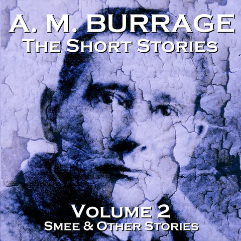 The Short Stories Of A.M . Burrage - Volume 2 (Audiobook) - Deadtree Publishing