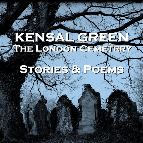 Kensal Green, The London Cemetery - Stories & Poems (Audiobook) - Deadtree Publishing - Audiobook - Biography