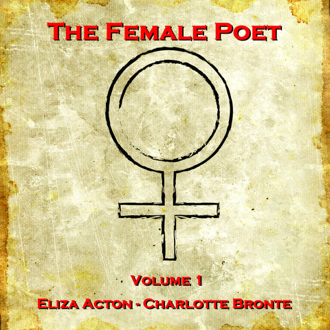 The Female Poet - Volume 1 (Audiobook) - Deadtree Publishing