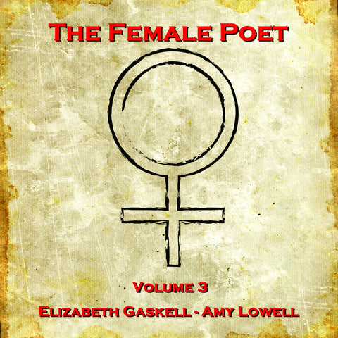 The Female Poet - Volume 3 (Audiobook) - Deadtree Publishing