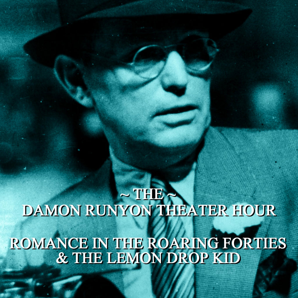 Episode 02: Romance in the Roaring Forties & The Lemon Drop Kid / Damon Runyon Theater Hour (Audiobook) - Deadtree Publishing - Audiobook - Biography