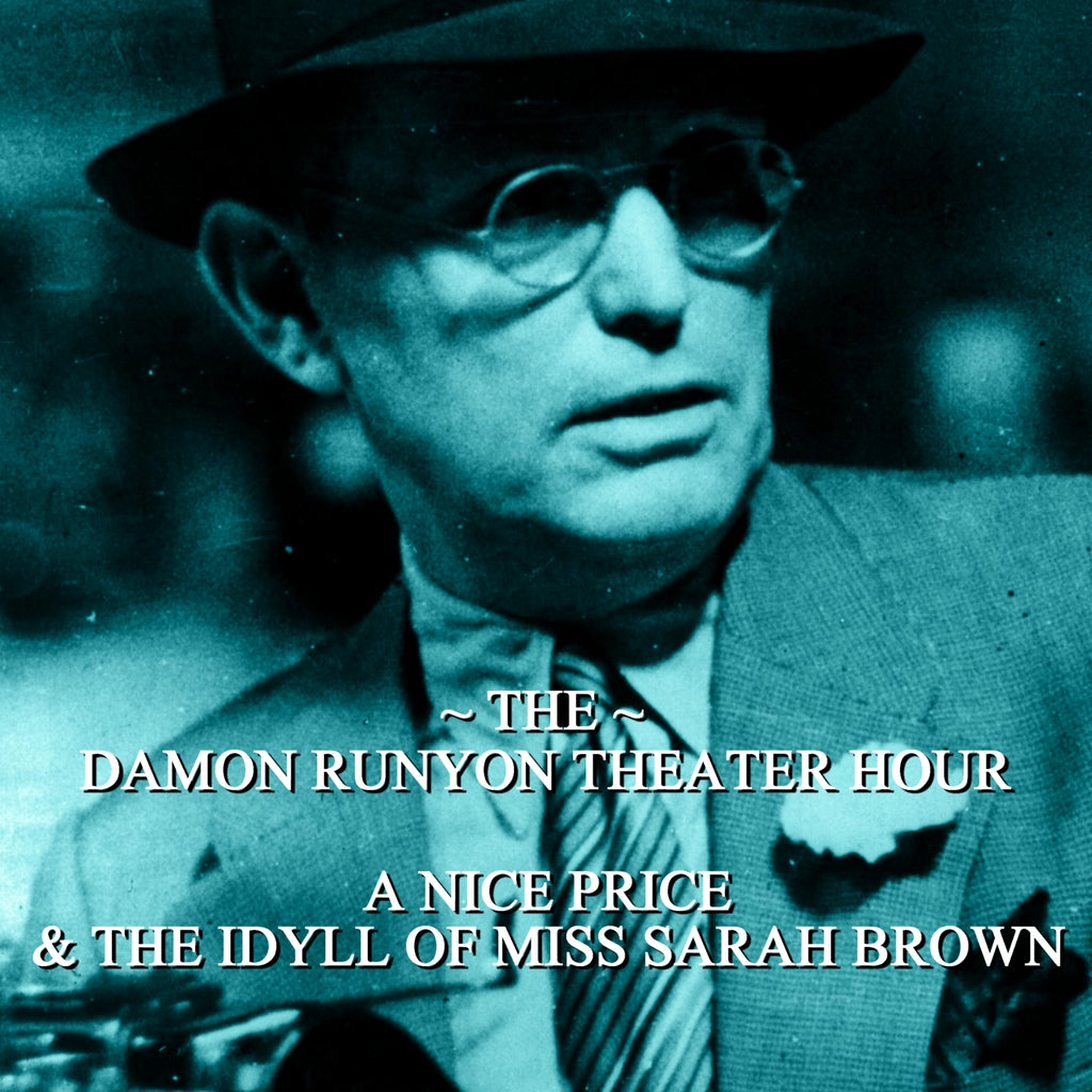 Episode 03: A Nice Price & The Idyll of Miss Sarah Brown / Damon Runyon Theater Hour (Audiobook) - Deadtree Publishing - Audiobook - Biography