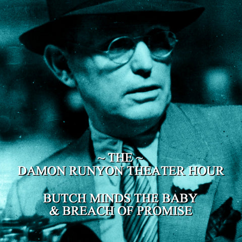 Episode 05: Butch Minds the Baby & Breach of Promise / Damon Runyon Theater Hour (Audiobook) - Deadtree Publishing - Audiobook - Biography