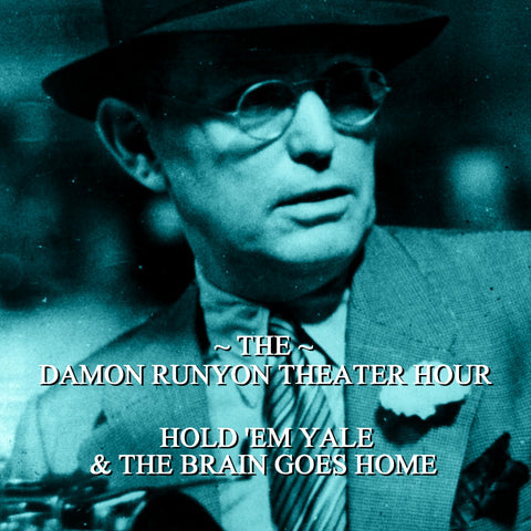 Episode 07: Hold Em Yale & The Brain Goes Home / Damon Runyon Theater Hour (Audiobook) - Deadtree Publishing - Audiobook - Biography