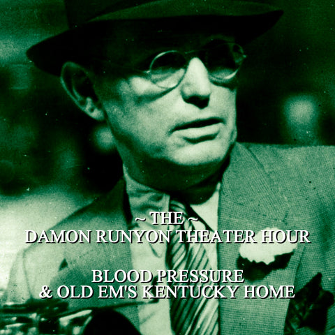 Episode 08: Blood Pressure & Old Ems Kentucky Home / Damon Runyon Theater Hour (Audiobook) - Deadtree Publishing - Audiobook - Biography