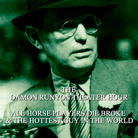 Episode 10: All Horse Players Die Broke & The Hottest Guy in the World / Damon Runyon Theater Hour (Audiobook) - Deadtree Publishing - Audiobook - Biography